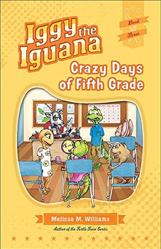 9781941515655: Crazy Days of 5th Grade (Iggy the Iguana)