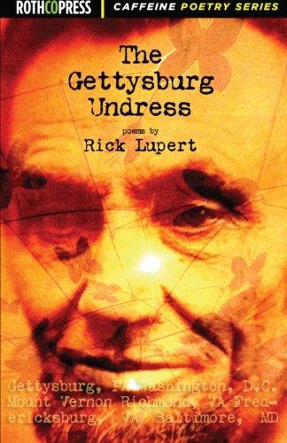 The Gettysburg Undress: Rick Lupert
