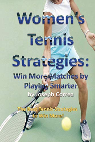 9781941525081: Women's Tennis Strategies: Win More Matches by Playing Smarter