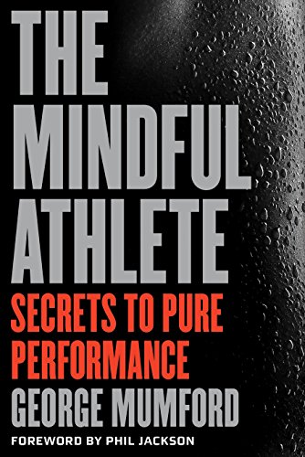 9781941529256: The Mindful Athlete: Secrets to Pure Performance
