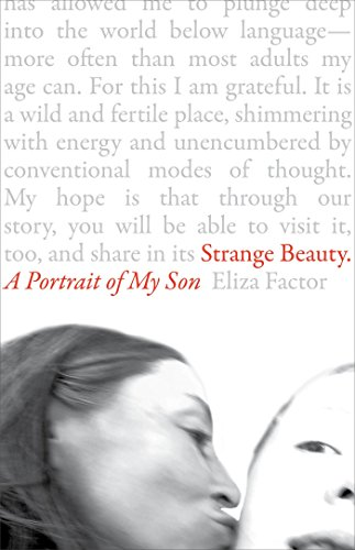 Strange Beauty: A Portrait of My Son