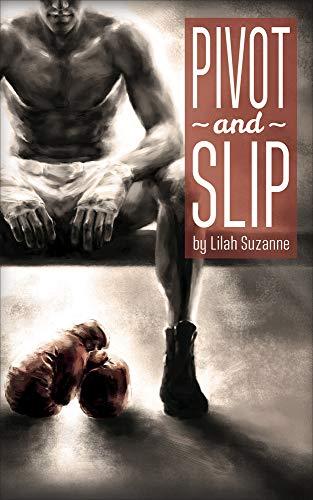Pivot and Slip: Lilah Suzanne