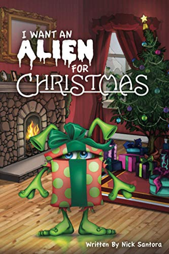 9781941536278: I Want an Alien for Christmas