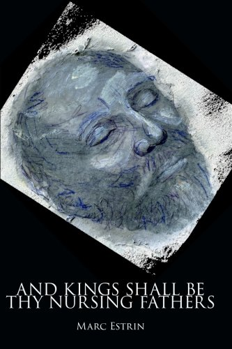 And Kings Shall Be Thy Nursing Fathers: Estrin, Marc