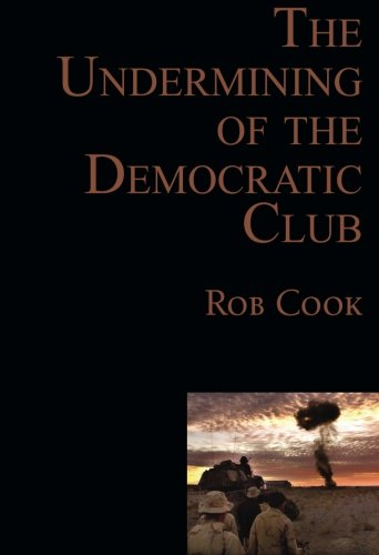 The Undermining of the Democratic Club: Cook, Rob