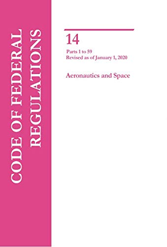 9781941562024: Code of Federal Regulations Title 14 Parts 1-59 Aeronautics and Space