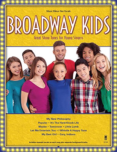 Broadway Kids: Great Show Tunes for Young Singers (Music Minus One Vocals): Music Minus One