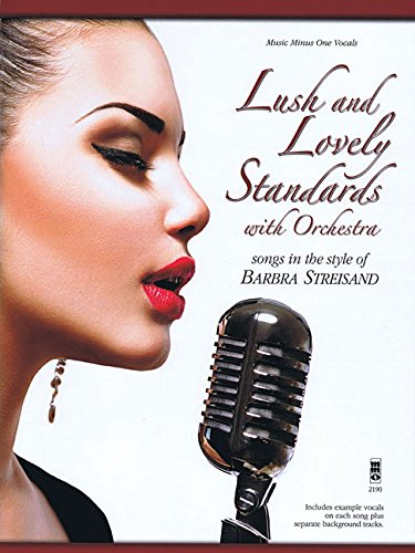 9781941566886: Lush and Lovely Standards with Orchestra: Songs in the Style of Barbra Streisand