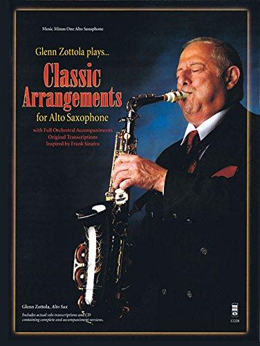 9781941566916: Glenn Zottola Plays Classic Arrangements for Alto Saxophone