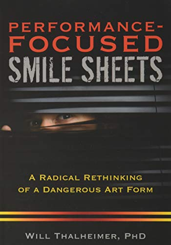 9781941577004: Performance-Focused Smile Sheets: A Radical Rethinking of a Dangerous Art Form