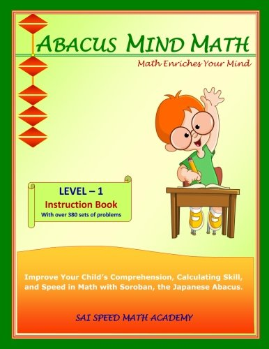 9781941589007: Abacus Mind Math Instruction Book Level 1: Step by Step Guide to Excel at Mind Math with Soroban, a Japanese Abacus (Volume 1)