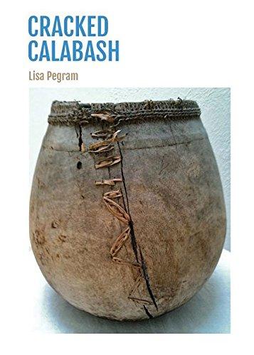 Cracked Calabash: Lisa Pegram