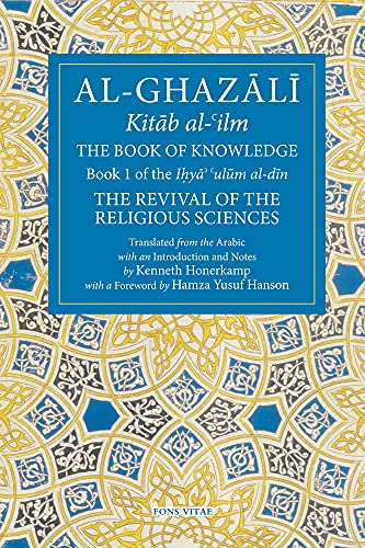 9781941610152: The Book of Knowledge: Book 1 of The Revival of the Religious Sciences (The Fons Vitae Al-Ghazali Series)