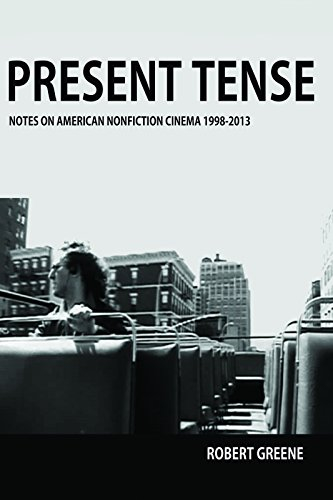 9781941629055: Present Tense: Notes on American Nonfiction Cinema, 1998-2013