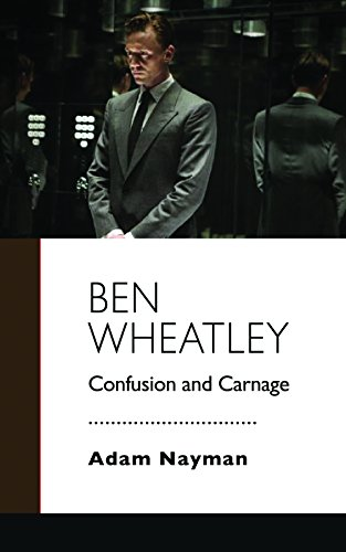 9781941629321: Ben Wheatley: Confusion and Carnage (Creators)