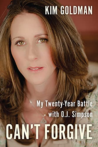 9781941631485: Can't Forgive: My 20-Year Battle with O.J. Simpson
