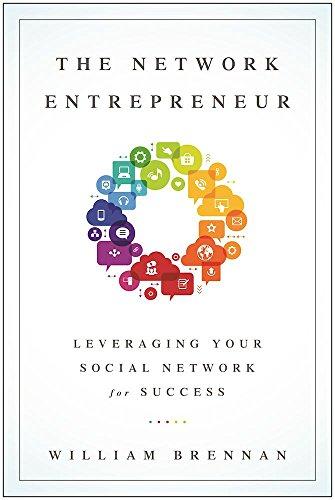 9781941631539: The Network Entrepreneur: Leveraging Your Social Network for Success