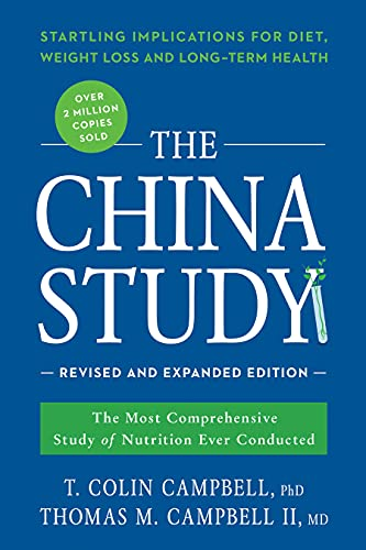 9781941631560: The China Study: The Most Comprehensive Study of Nutrition Ever Conducted and the Startling Implications for Diet, Weigh