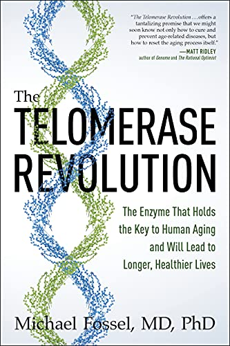 9781941631690: The Telomerase Revolution: The Enzyme That Holds the Key to Human Aging...and Will Soon Lead to Longer, Healthier Lives