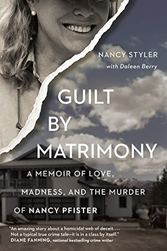 9781941631959: Guilt by Matrimony: A Memoir of Love, Madness, and the Murder of Nancy Pfister