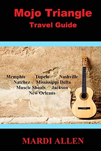 Mojo Triangle Travel Guide: Mardi Allen