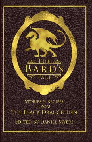 The Bard's Tale: Stories & Recipes from: Greenwood, Ed; Drake,