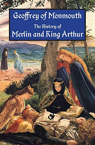 9781941667026: The History of Merlin and King Arthur: The Earliest Version of the Arthurian Legend