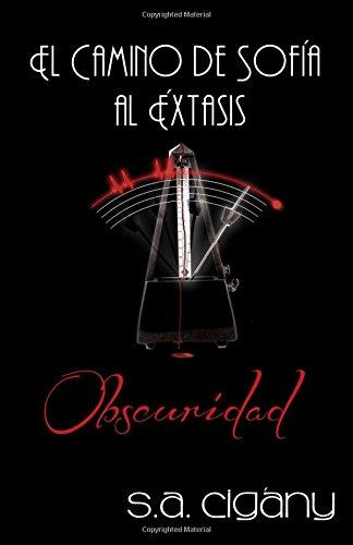 9781941672037: El camino de Sofía al Éxtasis: Obscuridad (Volume 2) (Spanish Edition)