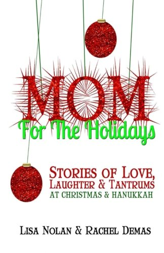 9781941682067: Mom for the Holidays: Stories of Love, Laughter, and Tantrums at Christmas and Hanukka + Holiday Planner