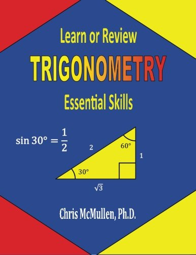9781941691021: Learn or Review Trigonometry: Essential Skills (Step-by-Step Math Tutorials)