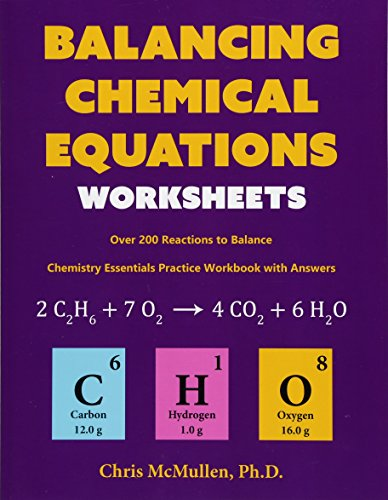 9781941691076: Balancing Chemical Equations Worksheets (Over 200 Reactions to Balance): Chemistry Essentials Practice Workbook with Answers