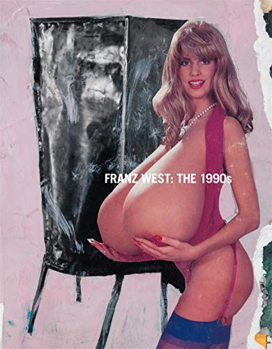 Franz West: The 1990s (Hardcover): Eva Badura-Triska