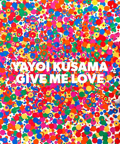 Yayoi Kusama: Give Me Love: Akira Tatehata