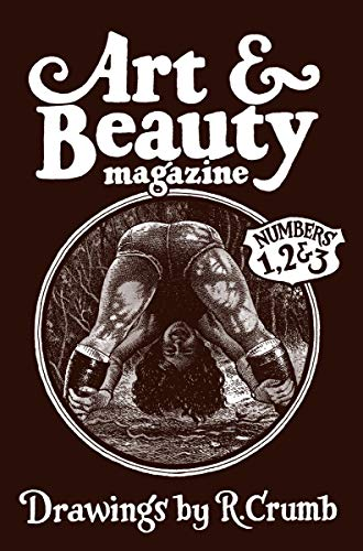 Art & Beauty Magazine: Drawings by R. Crumb: Numbers 1, 2 & 3 (Hardcover): R. Crumb