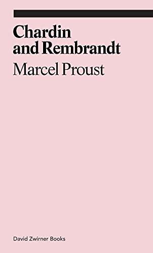9781941701508: Chardin and Rembrandt: Marcel Proust (Ekphrasis)