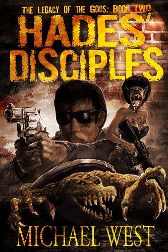 Hades' Disciples (Legacy of the Gods): West, Michael