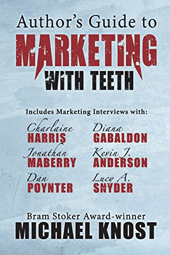 Author's Guide to Marketing with Teeth (Paperback: Knost, Michael