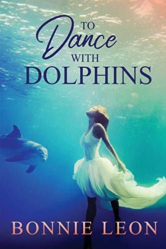 9781941720004: To Dance with Dolphins