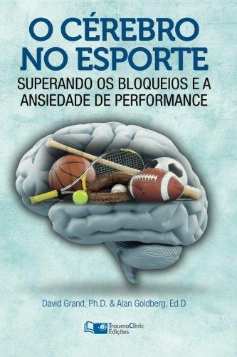 9781941727089: O Cérebro no Esporte: Superando os Bloqueios e a Ansiedade de Performance (Portuguese Edition)