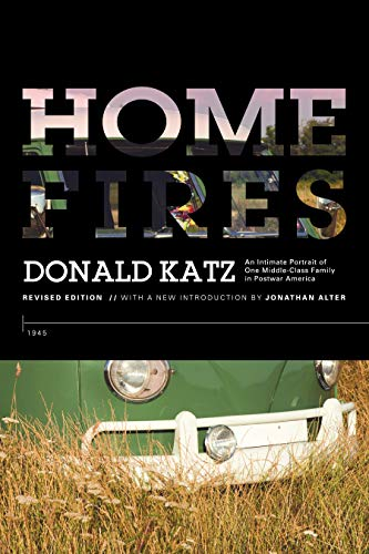 9781941729021: Home Fires: An Intimate Portrait of One Middle-Class Family in Postwar America