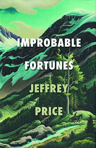 9781941729083: Improbable Fortunes: A Novel