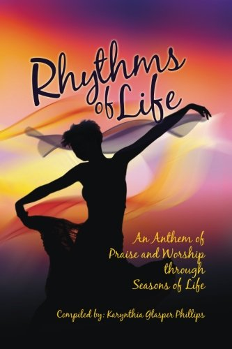 9781941733844: Rhythms of Life: An Anthem of Praise and Worship Through Seasons of Life