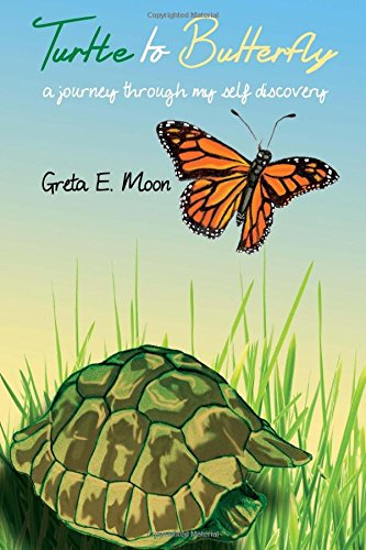 9781941749166: Turtle to Butterfly: A Journey Through My Self Discovery
