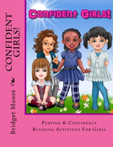 9781941749333: Confident Girls!: Confidence & Purpose Building Activities for Girls