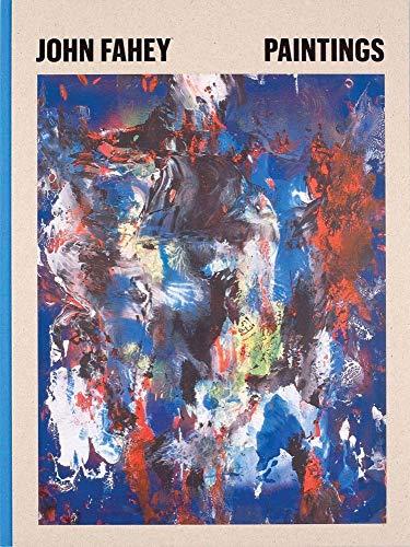 9781941753002: John Fahey: Paintings