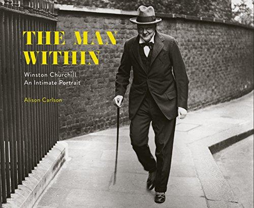 The Man Within: Winston Churchill an Intimate Portrait (Hardcover): John Ed. Carlson