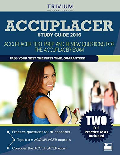 9781941759585: ACCUPLACER Study Guide 2016: ACCUPLACER Test Prep and Review Questions for the ACCUPLACER Exam