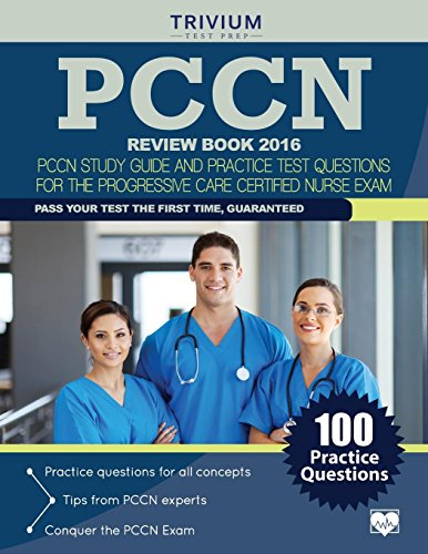 9781941759615: PCCN Review Book 2016: PCCN Study Guide and Practice Test Questions for the Progressive Care Certified Nurse Exam