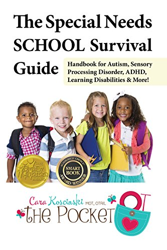 9781941765210: The Special Needs SCHOOL Survival Guide: Handbook for Autism, Sensory Processing Disorder, ADHD, Learning Disabilities & More!