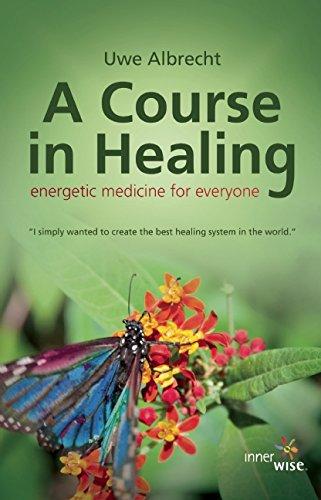 A Course in Healing: Albrecht, Uwe